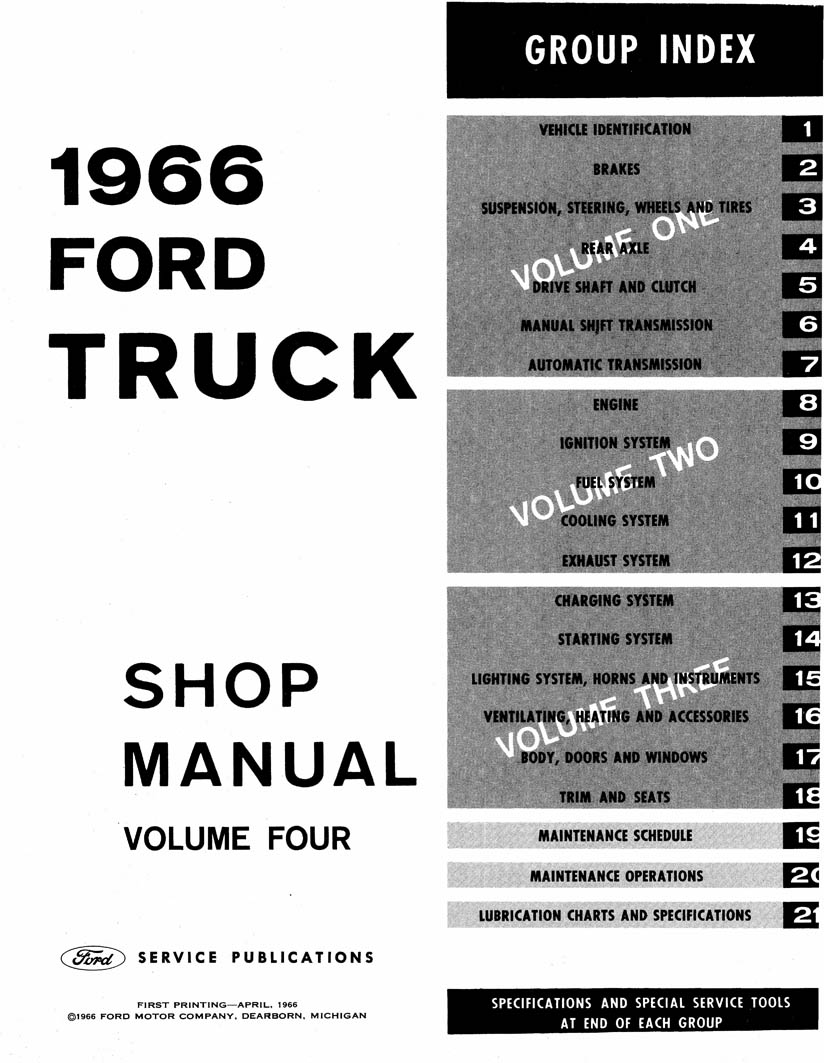 The 1966 Ford Truck Shop Manual is the 4-volume set of manuals that Ford  mechanics used to service trucks. There are detailed service procedures for  truck ...