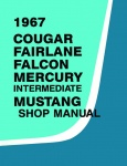 1967 Ford Mustang, Cougar Fairlane, Falcon Repair Manual