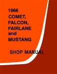 1966 Ford Mustang, Fairlane, Falcon and Mercury Comet Repair Manual