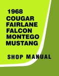 1968 Cougar Fairlane Falcon Montego Mustang Repair Manual