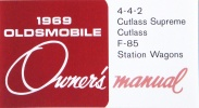1969 Oldsmobile Owner's Manual:4-4-2,Cutlass Supreme,Cutlass, F-85,Station Wagons
